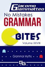 Mistakes Grammar Bites, Volume XXVIII,: