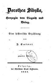 Dorothea Sibylla, Herzogin von Liegnitz und Brieg: eine historische Erzählung, Band 2