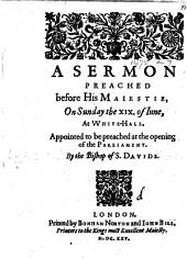 A Sermon Preached before His Maiestie, on Sunday the XIX. of Iune, at White-Hall, etc
