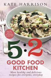 The 5 2 Good Food Kitchen PDF