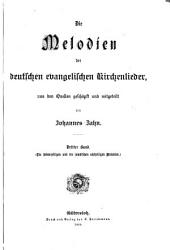 Die Melodien der deutschen evangelischen Kirchenlieder: aus den Quellen geschöpft und mitgeteilt von Johannes Zahn