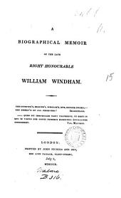 A biographical memoir of ... William Windham [by E. Malone. Repr., with corrections and additions, from the Gentleman's magazine.].