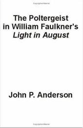 The Poltergeist in William Faulkner's Light in August