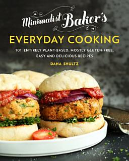 Minimalist Baker s Everyday Cooking Book
