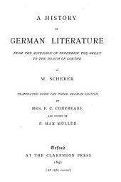 A History of German Literature from the Accession of Frederick the Great to the Death of Goethe