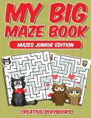 My Big Maze Book Mazes Junior Edition