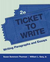 Ticket to Write: Writing Paragraphs and Essays, Edition 2