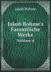 Jakob Bohme's Fammtliche Werke