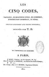 Les Cinq Codes, Napoléon, de Procédure Civile, de Commerce, d'Instruction Criminelle et Pénal: Edition conforme aux textes officiels