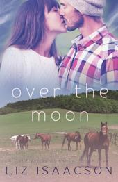 Over the Moon: An Inspirational Western Romance