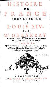 Histoire de France sous le règne de Louis XIV: Volume4