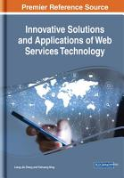 Innovative Solutions and Applications of Web Services Technology PDF
