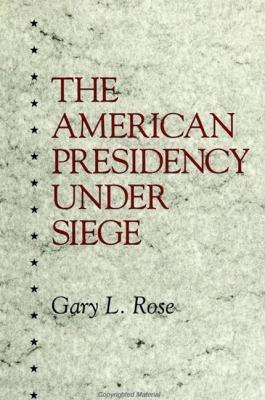The American Presidency Under Siege
