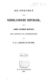 De opkomst van de Nederlandsche Republiek: Volume 1