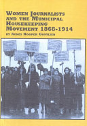 Download Women Journalists and the Municipal Housekeeping Movement  1868 1914 Book