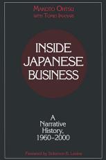 Inside Japanese Business  A Narrative History 1960 2000 PDF