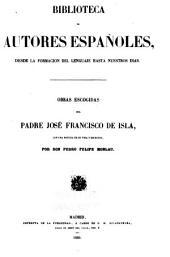 Obras escogidas del padre José Francisco de Isla: con una noticia de su vida y escritos
