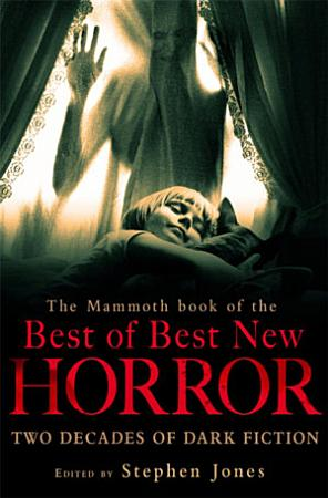 The Mammoth Book of the Best of Best New Horror PDF