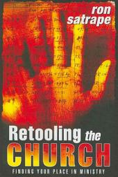 Retooling the Church: Finding Your Place in Ministry