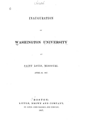 Academical Education: An Address Delivered at St. Louis, 22d April, 1857, at the Inauguration of Washington University of the State of Missouri