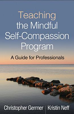 Teaching the Mindful Self Compassion Program PDF