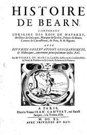 Histoire de Béarn: contenant l'origine des Rois de Navarre ...