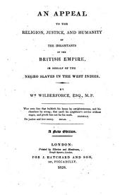 An Appeal to the Religion, Justice, and Humanity of the Inhabitants of the British Empire, in Behalf of the Negro Slaves in the West Indies