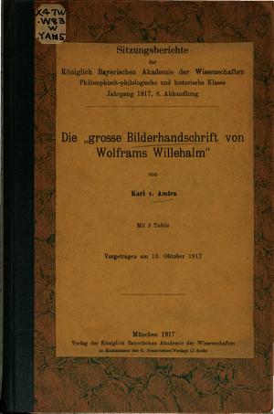 Die  grosse bilderhandschrift von Wolframs Willehalm