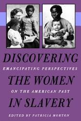 Discovering The Women In Slavery Book PDF