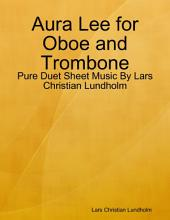 Aura Lee for Oboe and Trombone - Pure Duet Sheet Music By Lars Christian Lundholm