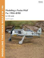 Modelling a Focke-Wulf Fw 190A-8/R8: In 1/32 scale