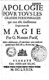 Apologie pour tous les grands personnages qui ont esté faussement soupçonnez de magie. Par G. Naudé