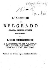 L'Assedio di Belgrado ... [By J. Cobb.] Argomento del dramma e pezzi tradotti in italiano