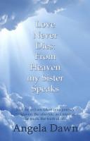 Love Never Dies  From Heaven My Sister Speaks PDF