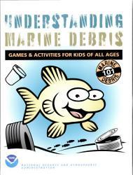 Understanding Marine Debris Games Activities For Kids Of All Ages Marine Debris 101 Book PDF