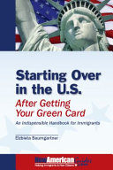 Starting Over in the U. S. After Getting Your Green Card