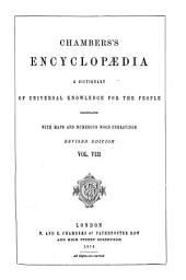Chambers's Encyclopædia: A Dictionary of Universal Knowledge for the People, Volume 8