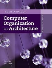 The Essentials of Computer Organization and Architecture: Edition 4