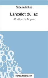 Lancelot du lac: Analyse complète de l'œuvre