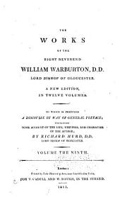 The Works of the Right Reverend William Warburton, D.D., Lord Bishop of Gloucester: Volume 9