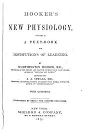 Hooker's New Physiology: Designed as a Text-book for Institutions of Learning