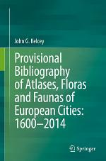 Provisional Bibliography of Atlases, Floras and Faunas of European Cities: 1600–2014