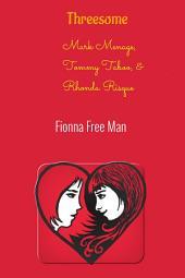 Threesome: Mark Menage, Tommy Taboo, & Rhonda Risque
