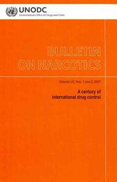 Bulletin on Narcotics: A Century of International Drug Control