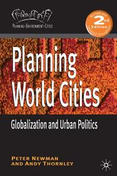 Planning World Cities: Globalization and Urban Politics, Edition 2