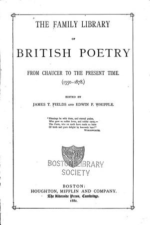 The Family Library of British Poetry from Chaucer to the Present Time PDF