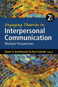 Engaging Theories in Interpersonal Communication Book