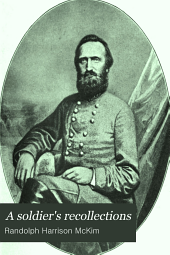 A Soldier's Recollections: Leaves from the Diary of a Young Confederate, with an Oration on the Motives and Aims of the Soldiers of the South