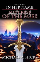 Mistress Of The Ages (In Her Name, Book 9)