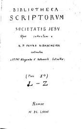 Bibliotheca Scriptorum Societatis Jesu: L - Z, Volume 2